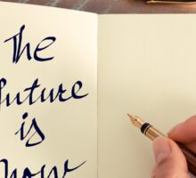 Motivational concept with handwritten text THE FUTURE IS NOW Sticker