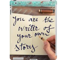 Motivational concept with handwritten text YOU ARE THE WRITER OF YOUR OWN STORY iPad Case/Skin