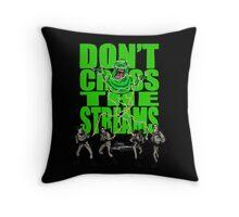 DON'T CROSS THE STREAMS Throw Pillow