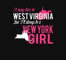 I MAY LIVE IN WEST VIRGINIA BUT I'LL ALWAYS BE A NEW YORK GIRL Women's Relaxed Fit T-Shirt