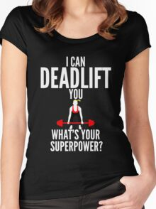 I Can Deadlift You Women's Fitted Scoop T-Shirt
