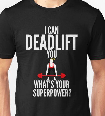 I Can Deadlift You Unisex T-Shirt