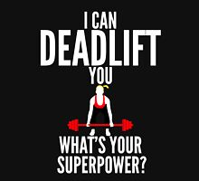 I Can Deadlift You Unisex T-Shirt