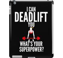 I Can Deadlift You iPad Case/Skin