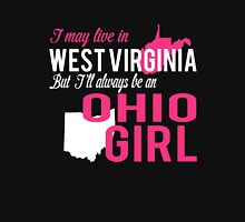 I MAY LIVE IN WEST VIRGINIA BUT I'LL ALWAYS BE AN OHIO GIRL Women's Relaxed Fit T-Shirt