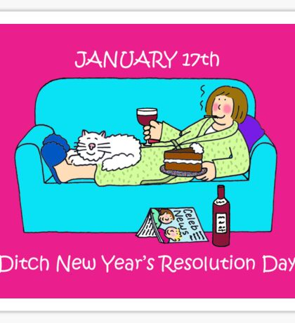 January 17th Ditch new Year Resolution Day Sticker