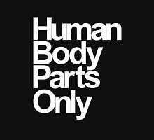 Human Body Parts Only Unisex T-Shirt