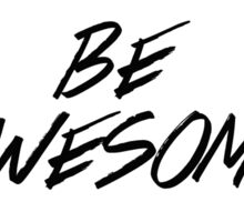 Just Be Awesome Sticker