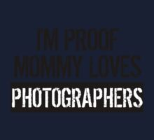 I'm Proof Mommy Loves Photographers Kids Tee