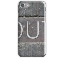 Out iPhone Case/Skin