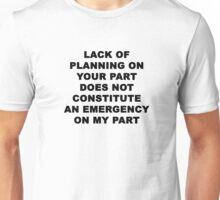 Lack of Planning Unisex T-Shirt