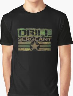Drill sgt t shirt Graphic T-Shirt