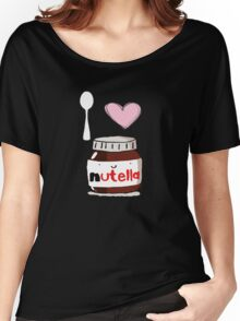 i love nutella Women's Relaxed Fit T-Shirt