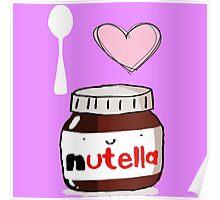 i love nutella Poster