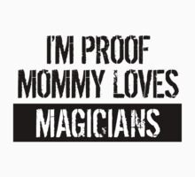 I'm Proof Mommy Loves Magicians One Piece - Short Sleeve