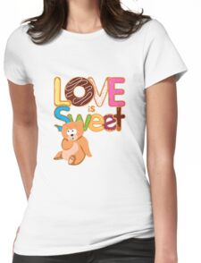 Love is Sweet Womens Fitted T-Shirt