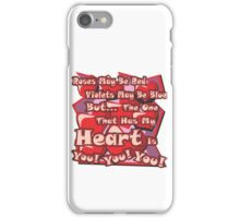 Roses May Be Red Violets May Be Blue - 2 iPhone Case/Skin
