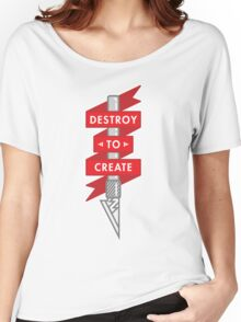 Destroy to Create Women's Relaxed Fit T-Shirt