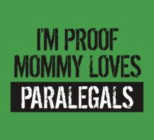 I'm Proof Mommy Loves Paralegals Kids Tee