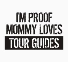 I'm Proof Mommy Loves Tour Guides One Piece - Short Sleeve