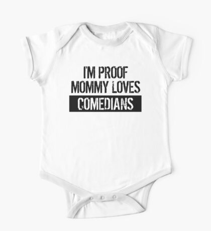I'm Proof Mommy Loves Comedians One Piece - Short Sleeve