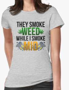 I SMOKE MID Womens Fitted T-Shirt