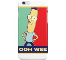 "Rick and Morty: Mr.PoopyButthole ""ooh wee"" iPhone Case/Skin"