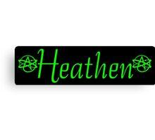 Heathen Bumper Sticker Canvas Print