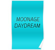 MOONAGE DAYDREAM #BOWIE Poster