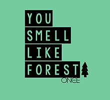 You Smell Like Forest by CloBrim