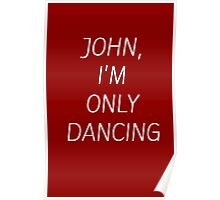 JOHN I'M ONLY DANCING Poster
