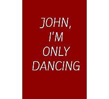 JOHN I'M ONLY DANCING Photographic Print