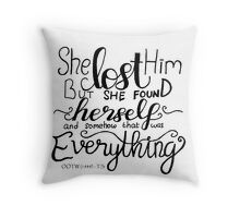 She Lost Him but She Found Herself Throw Pillow