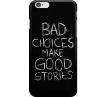 BAD CHOICES MAKE GOOD STORIES Handwritten iPhone Case/Skin