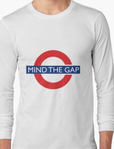 Mind the gap Long Sleeve T-Shirt
