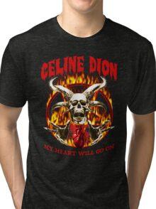 My Heart Will Go On - Metal Tshirt Tri-blend T-Shirt