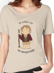 Bilbo Baggins going on an adventure! Women's Relaxed Fit T-Shirt