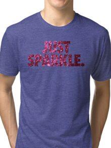 JUST SPARKLE. Tri-blend T-Shirt