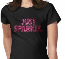 JUST SPARKLE. Womens Fitted T-Shirt