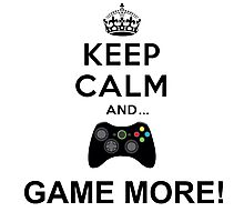 Keep calm and game more Xbox  Photographic Print