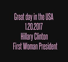 Hillary Clinton's Inauguration 2017 45th president  Unisex T-Shirt