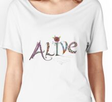 Alive ! Women's Relaxed Fit T-Shirt