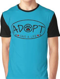 ADOPT - Save a Life! Graphic T-Shirt