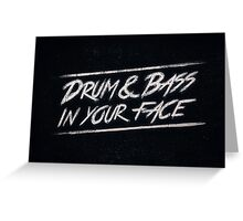 Drum & Bass In Your Face! Greeting Card