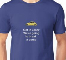 Get in Loser, We're going to break a curse Unisex T-Shirt