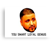 DJ Khaled -  You Smart Loyal Genius Canvas Print