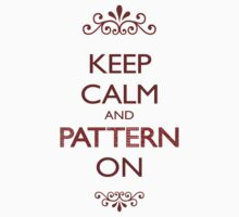 Keep Calm and Pattern On Baby Tee