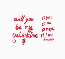 Will you be my valentine? [red handlettering] Unisex T-Shirt