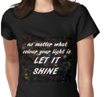 LET YOUR LIGHT SHINE  Womens Fitted T-Shirt