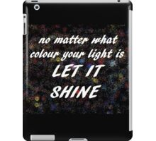 LET YOUR LIGHT SHINE  iPad Case/Skin